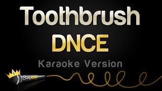 DNCE - Toothbrush (Karaoke Version)