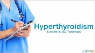 Hyperthyroidism ¦ Treatment and Symptoms