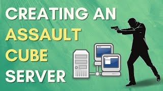 How to create an Assault Cube Server (UPDATED)