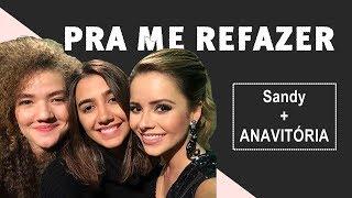 Me Refazer   Sandy + ANAVITÓRIA (Lyric Video   Letra)
