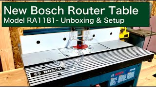 New Bosch Router Table | Model RA1181 - Unboxing & Setup