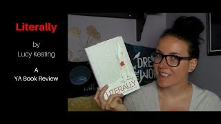 Literally by Lucy Keating (A YA Book Review)