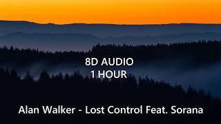 (1 HOUR) Alan Walker   Lost Control Feat. Sorana  (8D Audio) 🎧