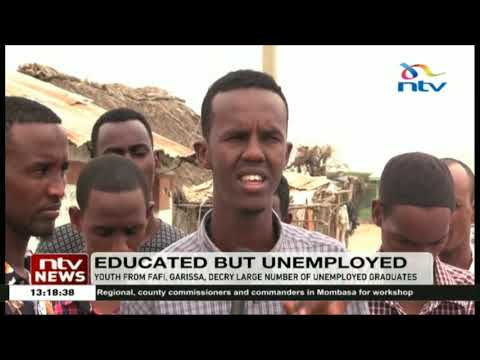 Youth from Fafi, Garissa county decry a large number of unemployed graduates