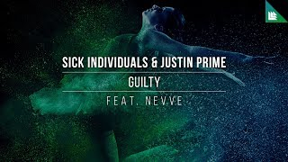 SICK INDIVIDUALS & Justin Prime feat. Nevve - Guilty (Official Lyric Video)