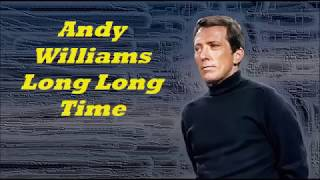 Andy Williams........Long Long Time..