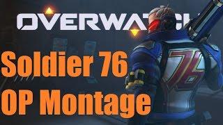 Overwatch: Soldier 76 OP Montage - Video Youtube