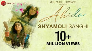 AHIDA - Official Music Video | Shyamoli Sanghi | Ravi Singhal