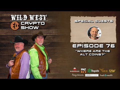 Wild West Crypto Show Episode 76 | Where Are the Alt Coins?