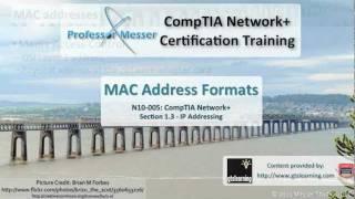 MAC Address Formats - CompTIA Network+ N10-005: 1.3