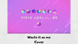 Waste it on me by BTS and Steve Aoki | Polina Polyakova