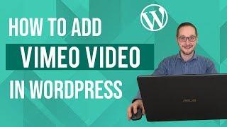 How to add Vimeo to Wordpress Tutorial