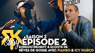 RK Story S2 #2 - L'enregistrement et l'écoute de Rêves de Gosse avec Fianso et Icy Narco