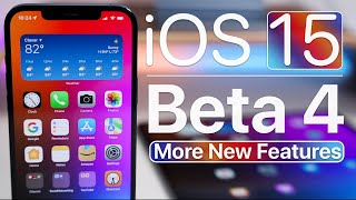 iOS 15 Beta 4 - More Features and Changes