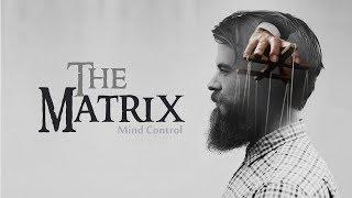 THE ARMY OF SATAN - PART 5 - The Matrix (Mind Control - Segmented Society)