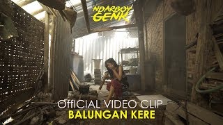 NDARBOY GENK   BALUNGAN KERE ( Official Music Video )