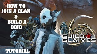 WARFRAME: HOW TO JOIN A CLAN & BUILD A DOJO TUTORIAL