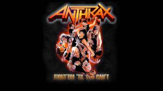Anthrax - Fight Em Till You Can't (NEW Studio Version!)