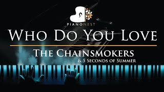 The Chainsmokers & 5 Seconds of Summer - Who Do You Love - Piano Karaoke / Sing Along Cover Lyrics