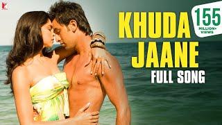 Khuda Jaane   Full Song | Bachna Ae Haseeno | Ranbir Kapoor | Deepika Padukone | KK | Shilpa