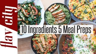 Meal Prep Master Class - 10 Ingredients, 5  Healthy  Meal Prepping Ideas