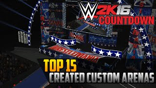WWE 2K16 Countdown - Top 15 Created CUSTOM Arenas (PS4)