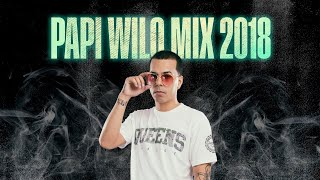 Papi Wilo Mix 2018 🔥 (Los Mejores Temas Enganchados)