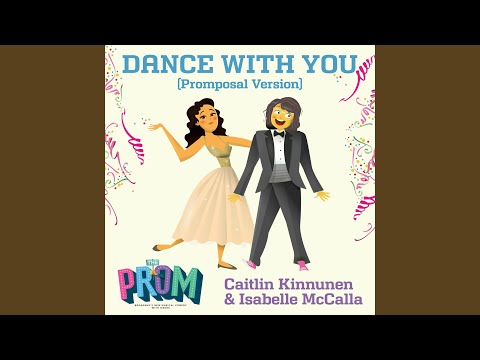 Dance With You (Promposal Version) - Caitlin Kinnunen - Topic