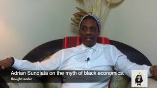 Adrian Sundiata on the myth of black economics