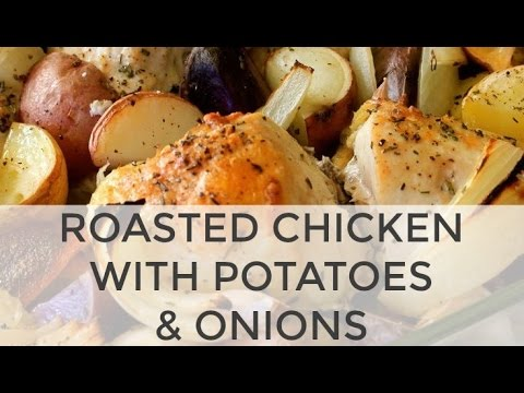 One Pan Roasted Chicken Recipe with Onions & Potatoes - Healthy and Easy