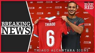 BREAKING: Thiago Alcantara Signs for Liverpool | New Number Six
