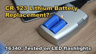 16340 rechargeable lithium ion batteries tested on LED flashlights