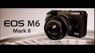 Canon EOS M6 Mark II. - Video test  - EF 15-45mm IS