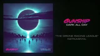 GUNSHIP - The Drone Racing League (Instrumental)