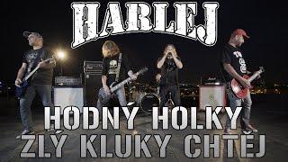 HARLEJ - HODNÝ HOLKY ZLÝ KLUKY CHTĚJ (official music video 4K)