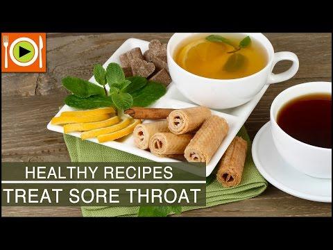 Healthy Recipes | Treat Sore Throat