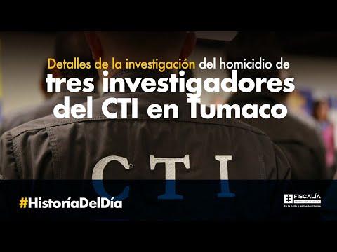 Detalles de la investigación del homicidio de tres investigadores del CTI en Tumaco