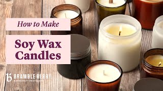 How To Make Soy Wax Candles - Tips And Tricks From An Expert | Bramble Berry
