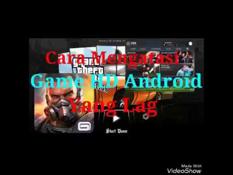 Video Cara Mengatasi Game HD Android yang Lag/For Close