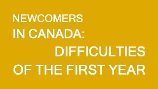 Newcomers in Canada. First year difficulties. LP Group