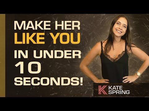 How To Make A Woman Like You In Under 10 Seconds