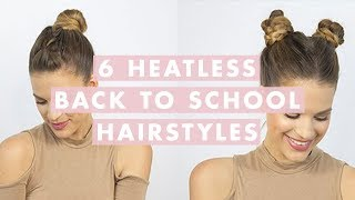 6 Easy Heatless Back To School Hairstyles
