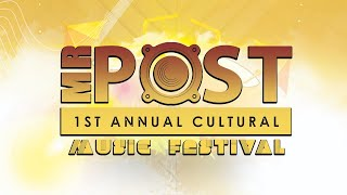MR POST 1ST ANNUAL CULTURAL MUSIC FESTIVAL 2019 (LINEUP)
