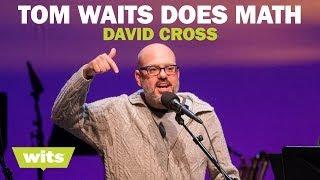 David Cross - 'Tom Waits Does Math' - Wits