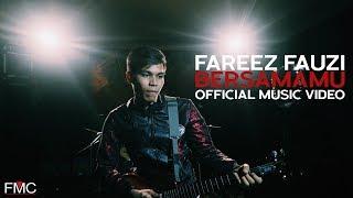 Fareez Fauzi - Bersamamu ( Official Music Video )