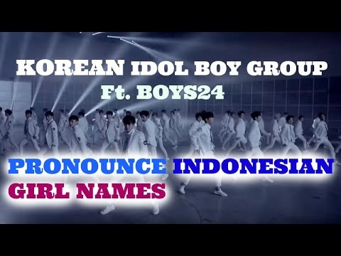 MONTHLY IDOL L KOREAN IDOL BOY GROUP PRONOUNCE INDONESIAN GIRL NAMES Ft. BOYS24