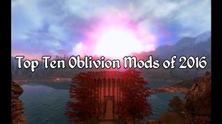 Top Ten Oblivion Mods of 2016