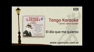 Tango Karaoke - Cantá como Gardel - El día que me quieras