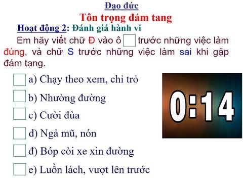 ĐẠO ĐỨC - BÀI 11: TÔN TRỌNG ĐÁM TANG (TIẾT 1)