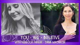 You Are Intuitive Interview Series with Dana Machacek